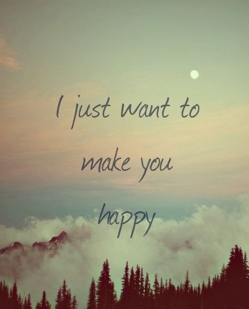 i just want to make you happy