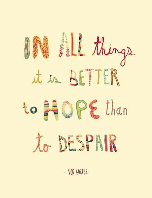 Is It Better than to Despair in All Things Hope