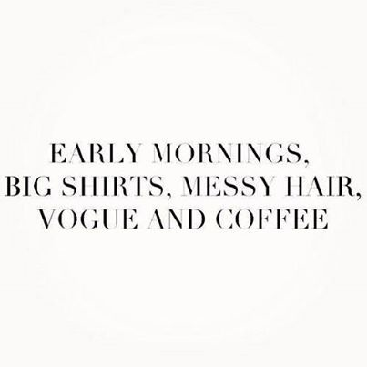 Early Mornings Big Shirts Messy Hair Vogue And Coffee Pictures