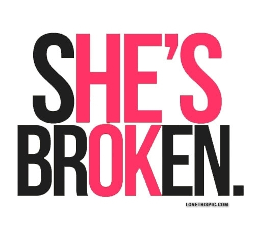 Shes Broken Pictures, Photos, And Images For Facebook