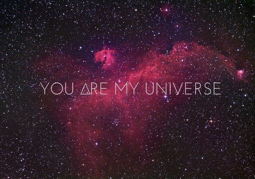 Good Morning Universe Quotes : You are my universe pictures photos and images for