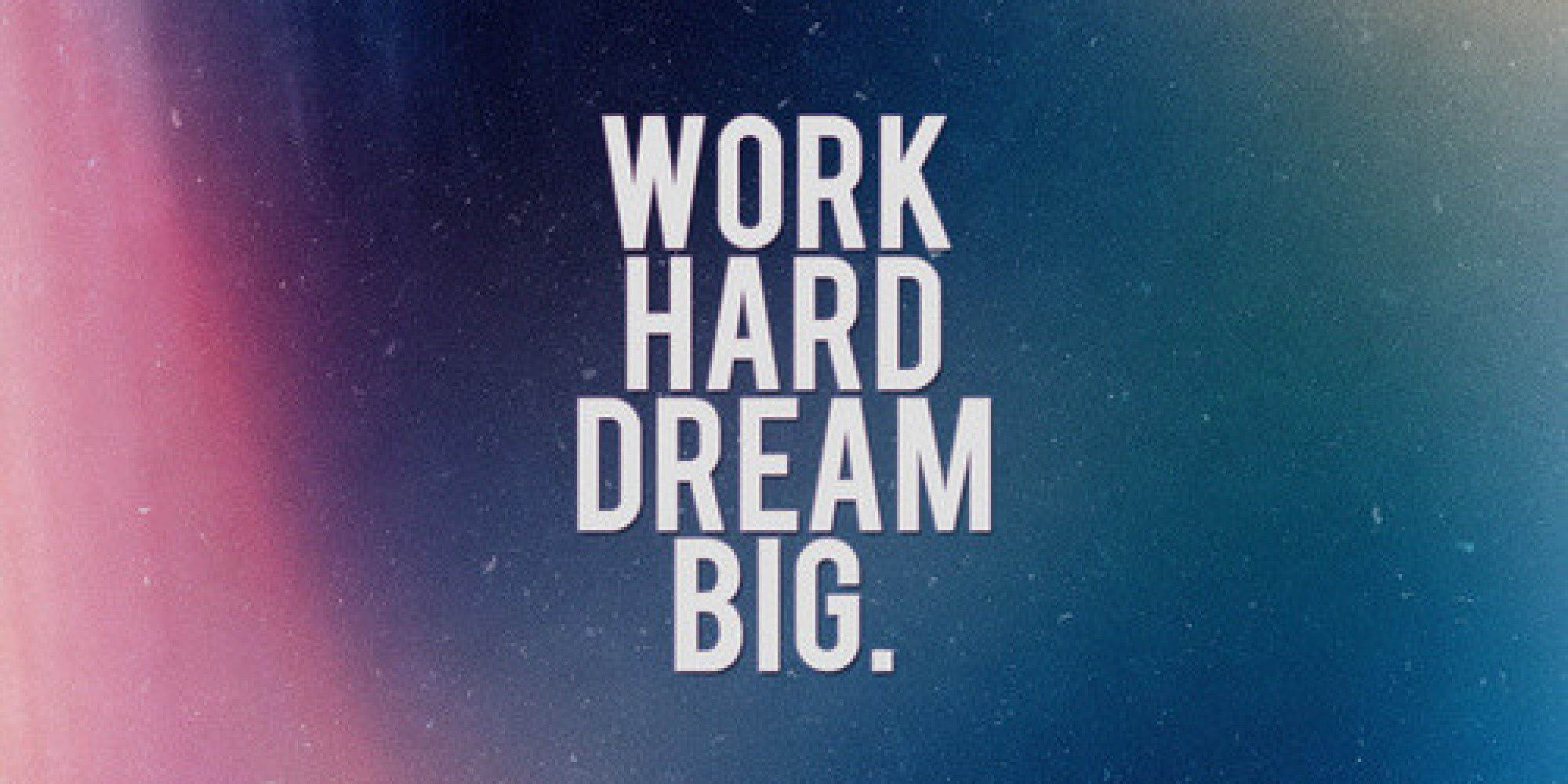 work hard dream big pictures photos and images for facebook tumblr pinterest and twitter. Black Bedroom Furniture Sets. Home Design Ideas