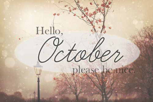 Hello October, Please ...