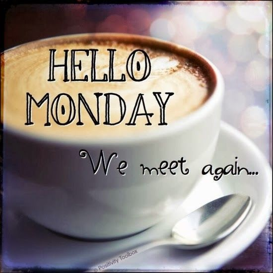 Hello Monday We Meet Again Pictures, Photos, and Images for ...