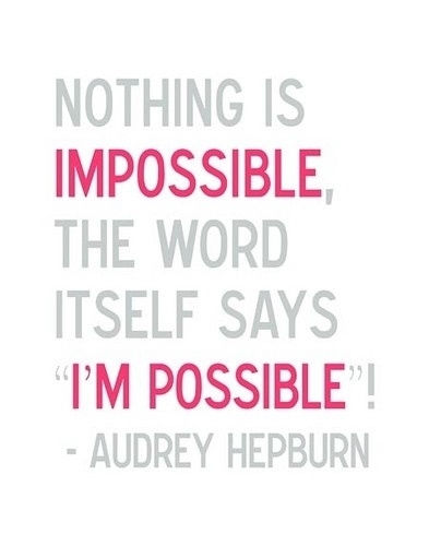 Impossible Is Nothing Quote Captivating Nothing Is Impossible Audrey Hepburn Quote Pictures Photos And