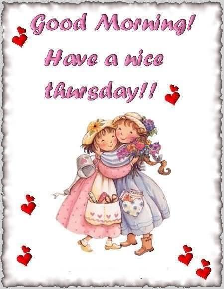 Good Morning Have a Nice Thursday
