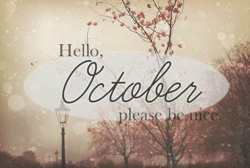 Hello October, Please Be Good Pictures, Photos, and Images ...