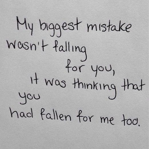 The Biggest Mistake S You Re Probably Making In Your: My Biggest Mistake Wasn't Falling For You Pictures, Photos