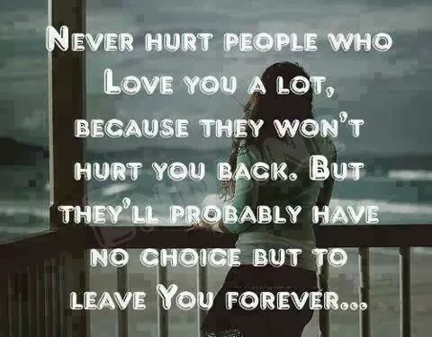 Never Hurt People Who Love You Alot Pictures, Photos, and