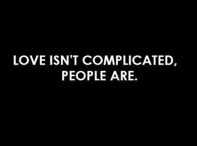 Love Isn't Complicated People Are Pictures, Photos, and ...