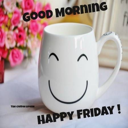 Good Morning Happy Friday Pictures, Photos, and Images for Facebook ...