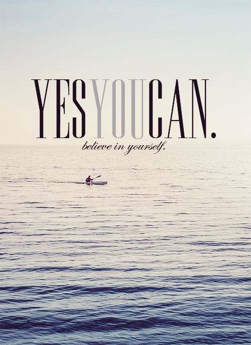 You Can Do It: Yes You Can Motivational Quotes. QuotesGram