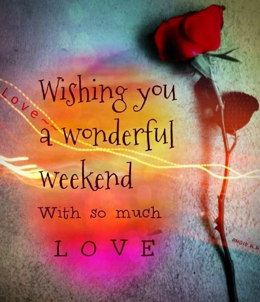 Wishing You A Wonderful Weekend Pictures Photos And Images For Facebook Tumblr Pinterest