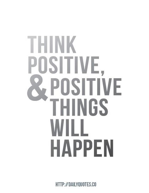 think positive and positive things will happen pictures