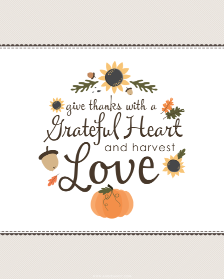 Give Thanks With A Grateful Heart And Harvest Love