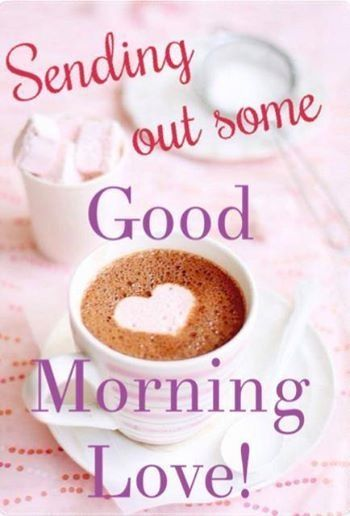 Sending Out Good Morning Love Pictures, Photos, and Images ...