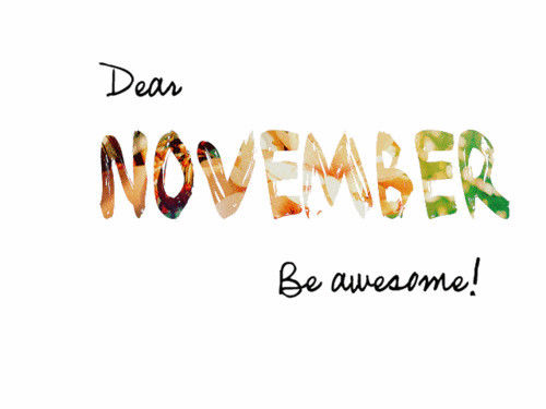 Dear November, Be Awesome Pictures, Photos, and Images for Facebook, Tumblr, ...