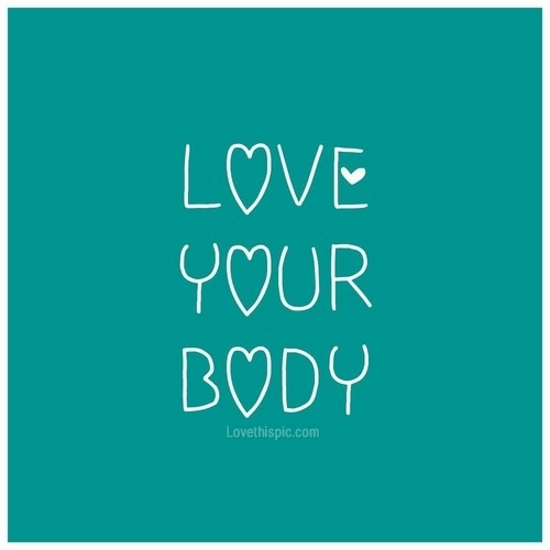 Love Your Body Quotes: Love Your Body Pictures, Photos, And Images For Facebook