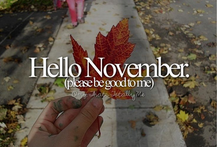 Hello November, Please Be Good To Me