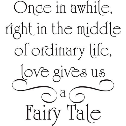 Quotes About Love: Love Gives Us A Fairy Tale Pictures, Photos, And Images
