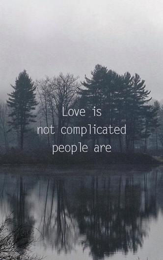 love it love is not complicated people are