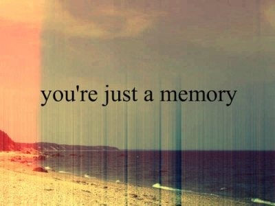 you re just a memory: