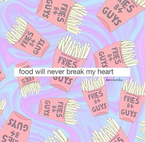 Cute Food Quotes Tumblr: Food Will Never Break My Heart Pictures, Photos, And