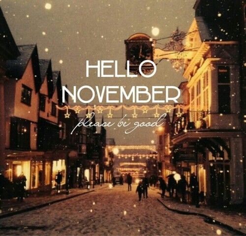 Hello November Please Be Good