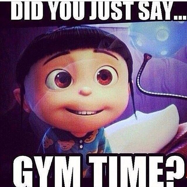 Did You Just Say Gym Time?