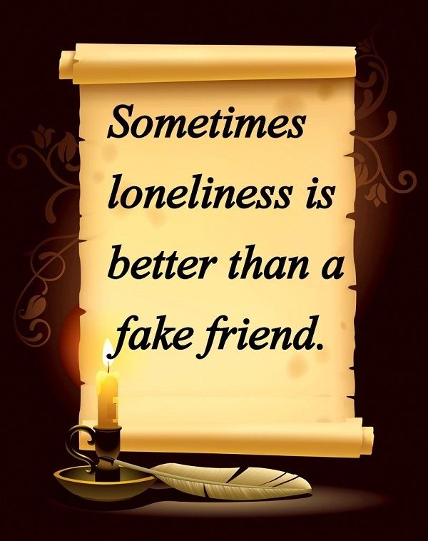 Sometimes Loneliness Is Better Than A Fake Friend Pictures Photos Simple Quotes About True Friendship And Fake Friends