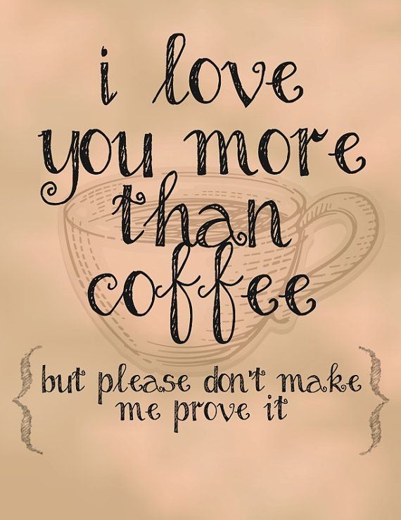 i love you more than coffee - photo #10