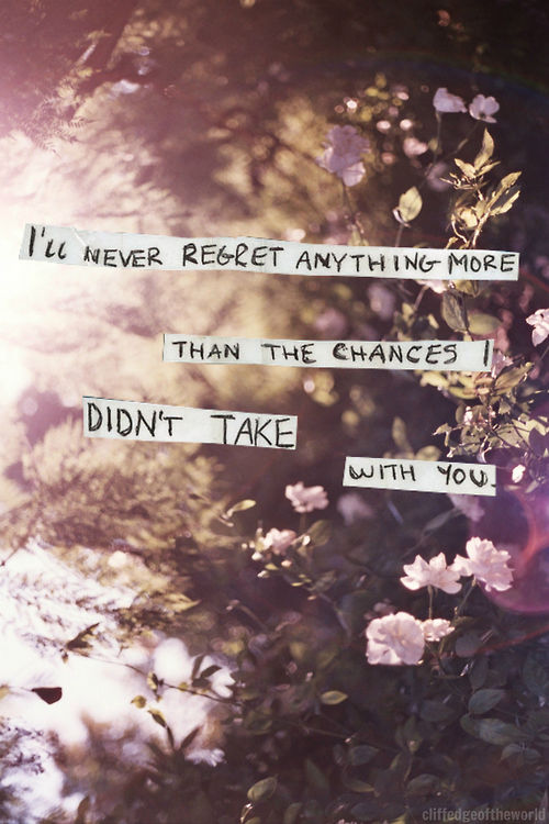 Image of: Love The Chances Didnt Take Lovethispic The Chances Didnt Take Pictures Photos And Images For Facebook