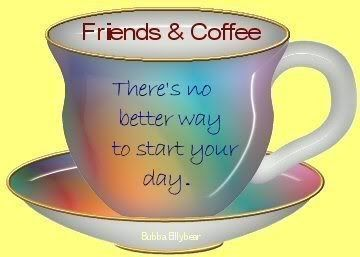 Friends Coffee Theres No Better Way To Start Your Day