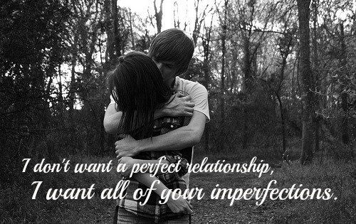 I Dont Want A Perfect Relationship Pictures, Photos, and