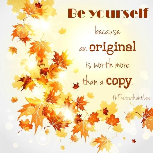Fall Fashion Quotes: Be Yourself Pictures, Photos, And Images For Facebook