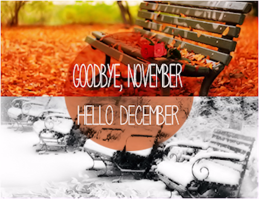 http://www.lovethispic.com/uploaded_images/143973-Goodbye-November-Hello-December.png?1