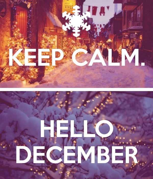 Keep Calm, Hello December Pictures, Photos, and Images for ...
