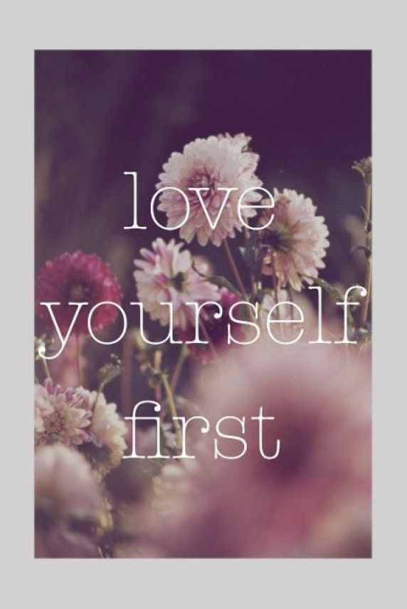 Love it love yourself first