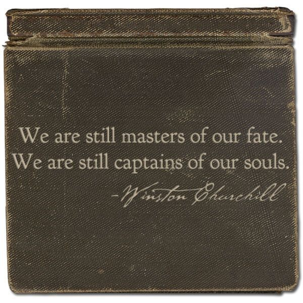 We Are Masters of Our Fate Winston Churchill
