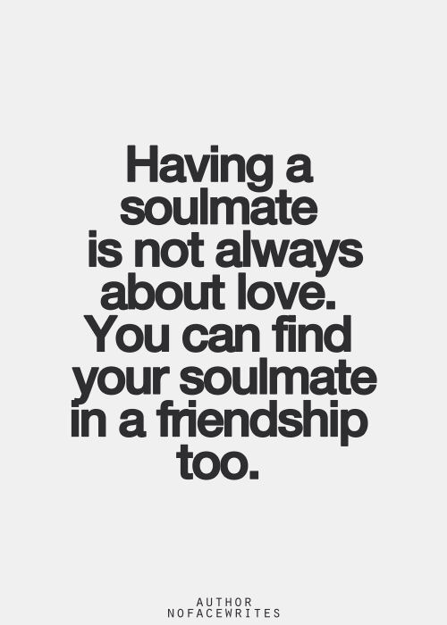 Quotes Best Friend And Love : Soulmate pictures photos and images for facebook tumblr