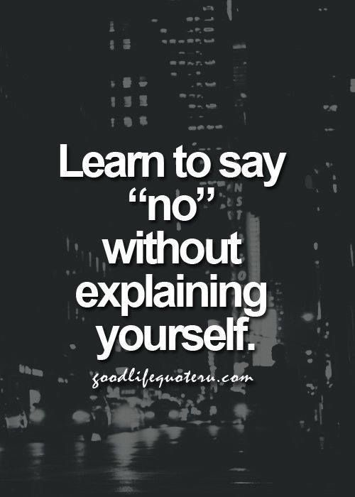 learn to say no without explaining yourself pictures