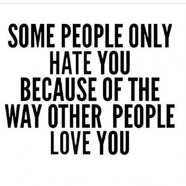 Hate Quotes For Her: Some People Only Hate You Because Of The Way Other People