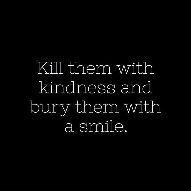 1000  images about Kill them with kindness on Pinterest | Karma ...