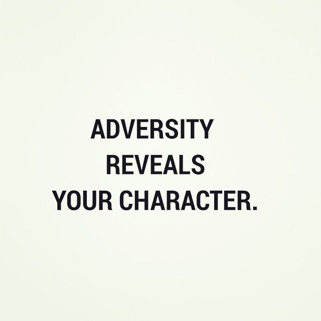 Adversity Reveals Your Character Pictures, Photos, and