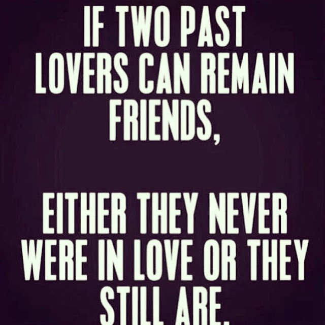 Quotes About Past Friends: If Two Past Lovers Can Remain Friends Pictures, Photos