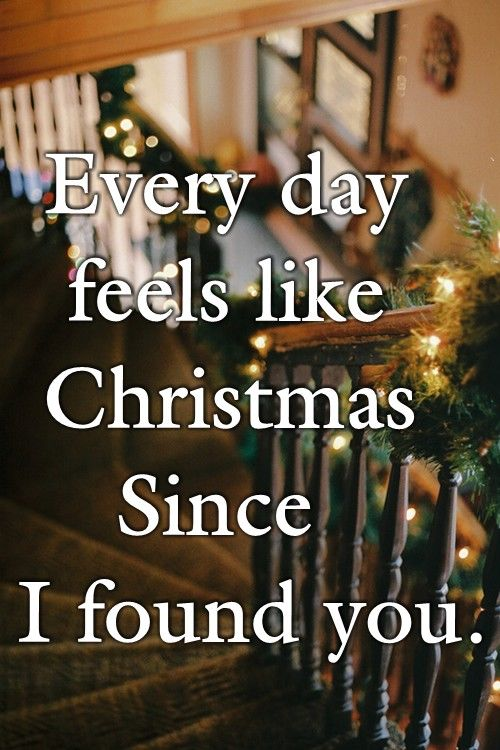 Every Day Feels Like Christmas Since I Found You Pictures