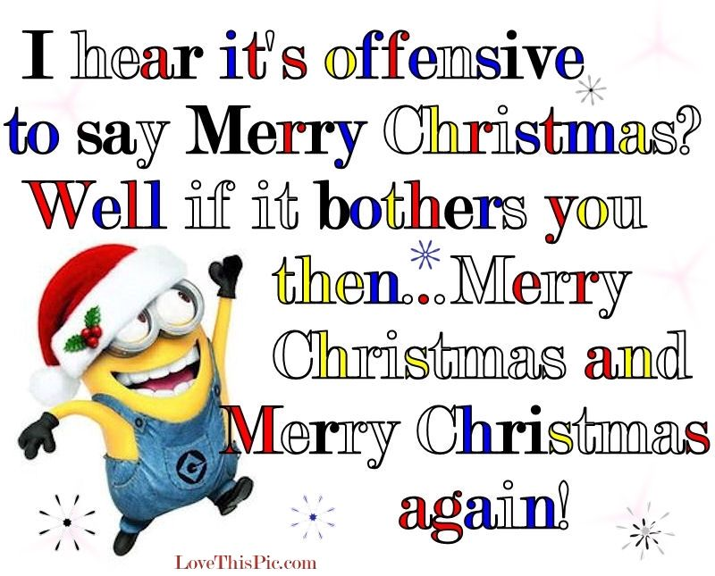 I Hear It\'s Offensive To Say Merry Christmas Pictures, Photos, and ...