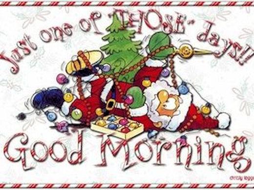 The good night and good morning thread - Page 20 148204-Christmas-Good-Morning