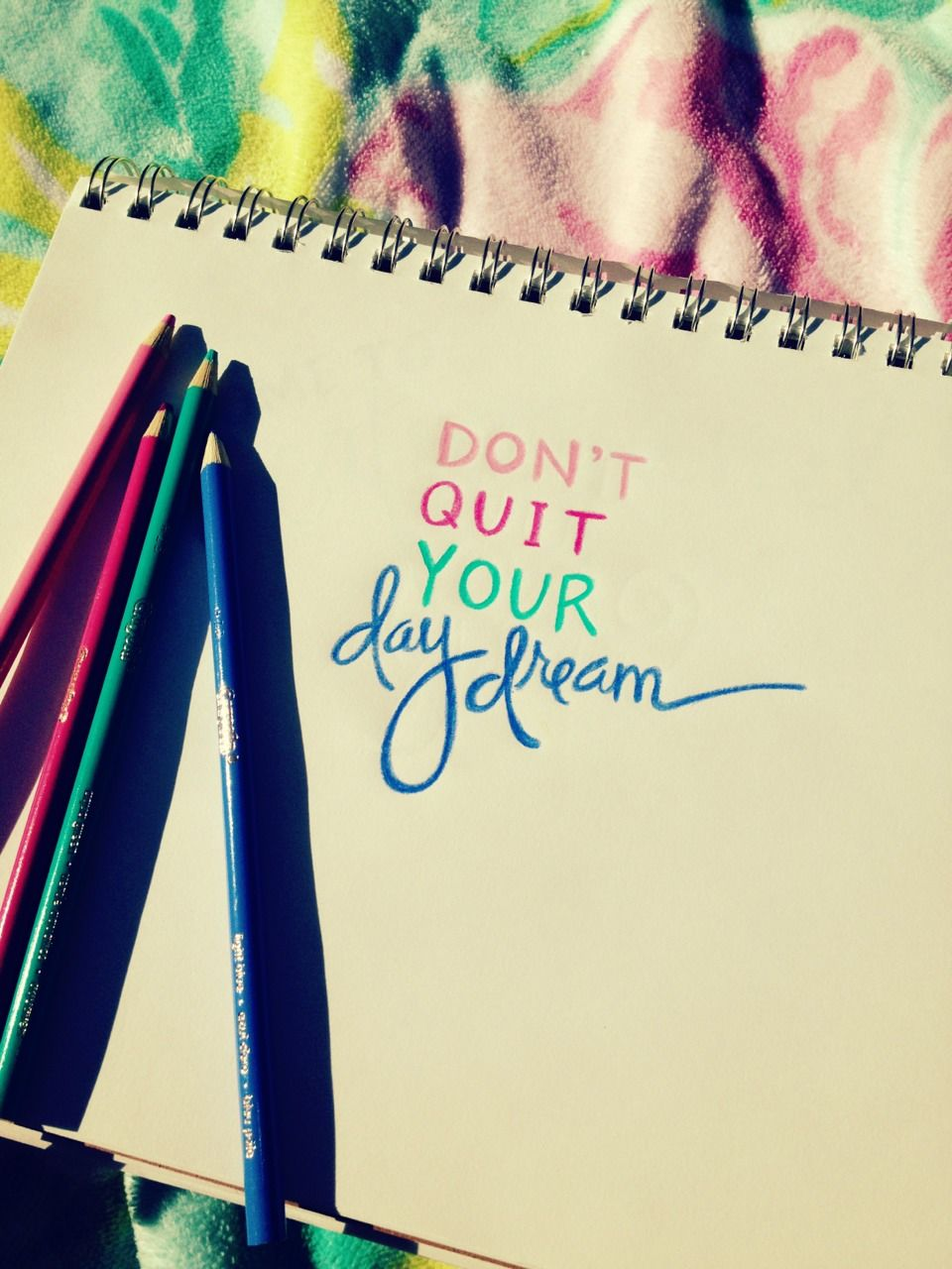 Inspiring Quotes For Friends Don't Quit Your Daydre...