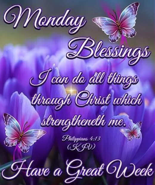 monday blessings have a great week pictures photos and